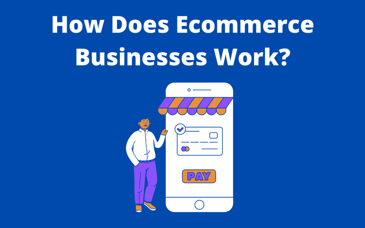 How Does Ecommerce Businesses Work