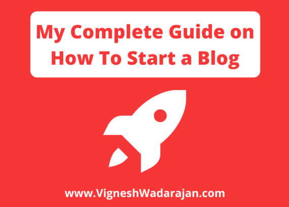 My Complete Guide on How To Start a Blog